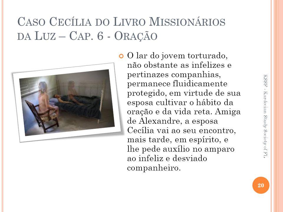 Caso Cecília do Livro Missionários da Luz – Cap. 6 - Oração