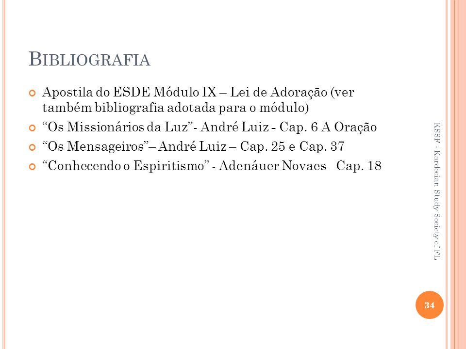 Bibliografia Apostila do ESDE Módulo IX – Lei de Adoração (ver também bibliografia adotada para o módulo)