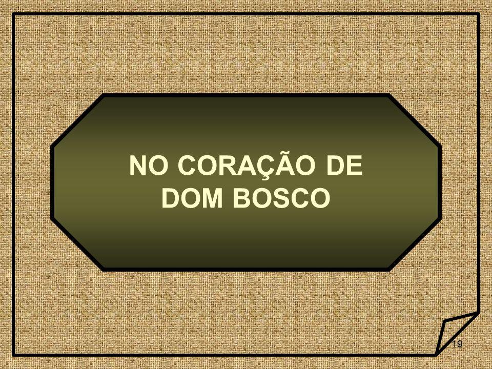 NO CORAÇÃO DE DOM BOSCO