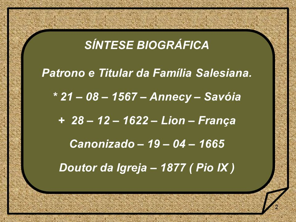 Patrono e Titular da Família Salesiana.