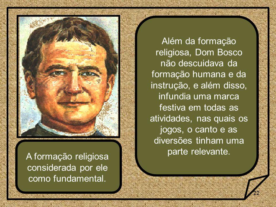 A formação religiosa considerada por ele como fundamental.