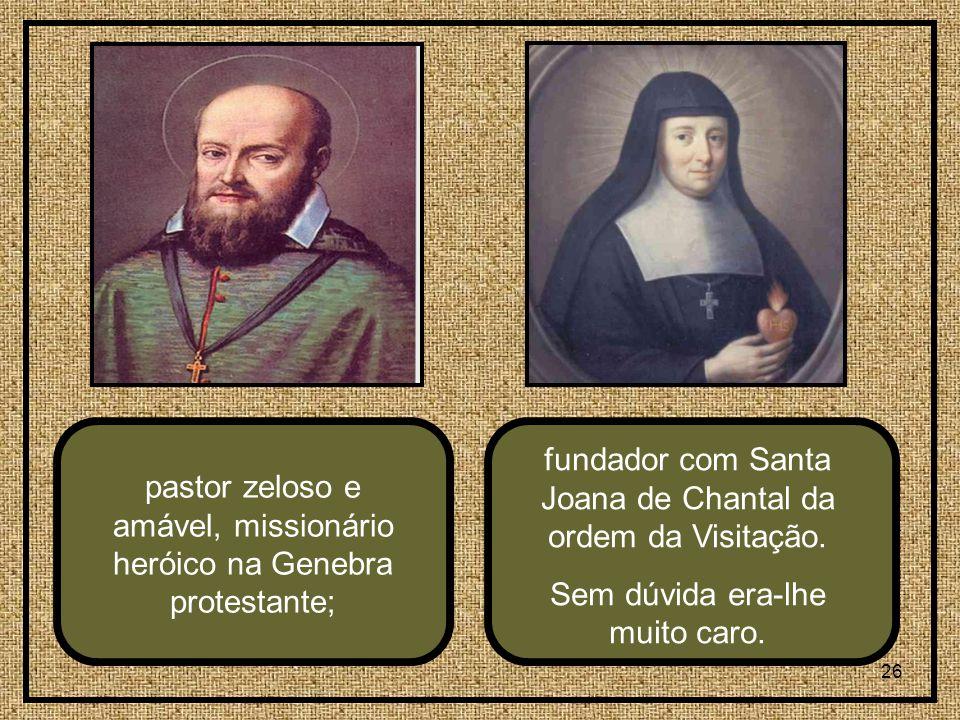 fundador com Santa Joana de Chantal da ordem da Visitação.