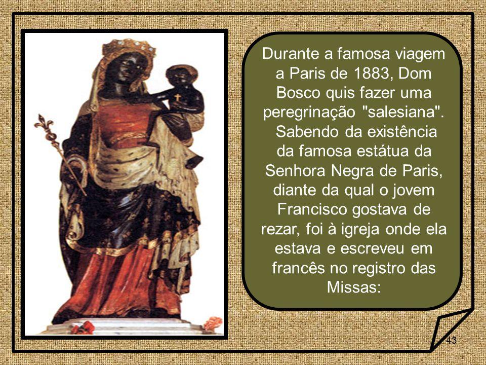 Durante a famosa viagem a Paris de 1883, Dom Bosco quis fazer uma peregrinação salesiana .