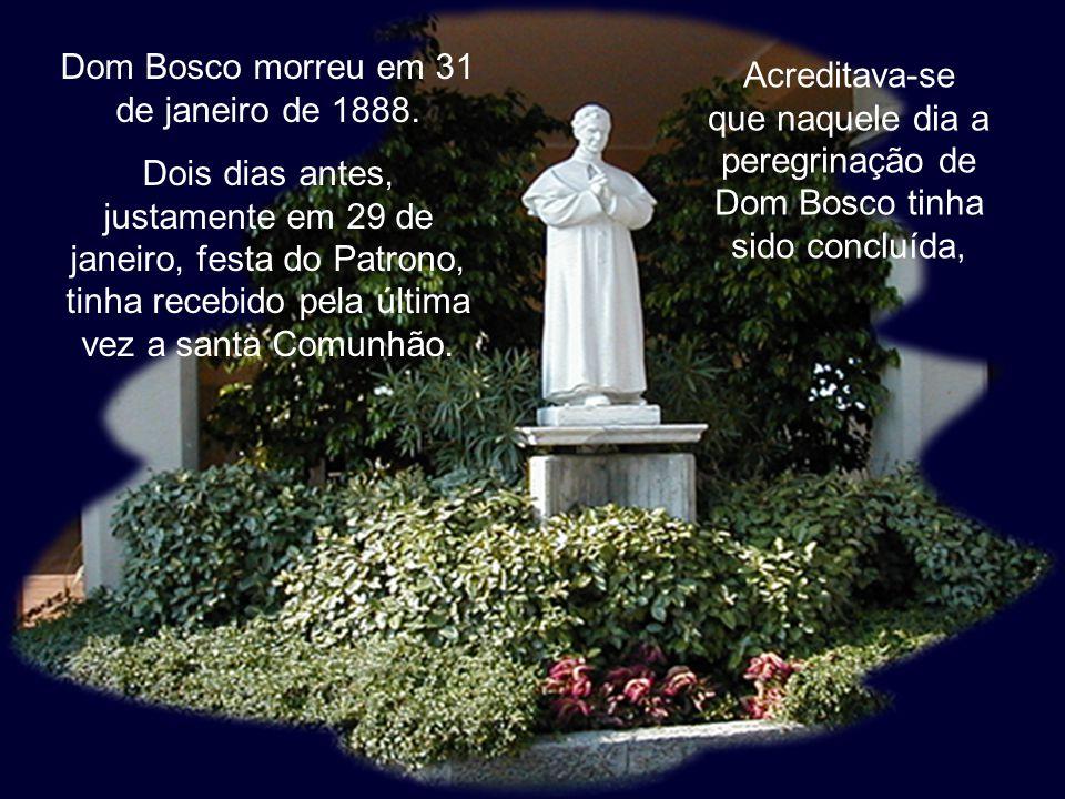 Dom Bosco morreu em 31 de janeiro de 1888.