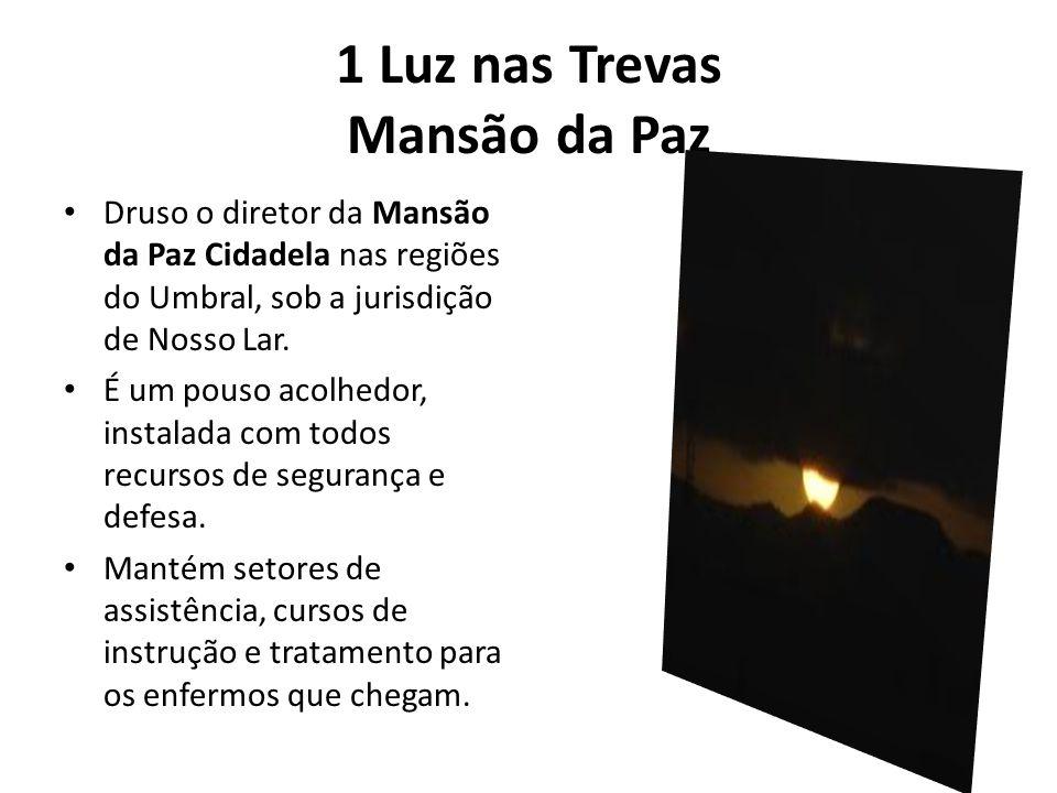 1 Luz nas Trevas Mansão da Paz