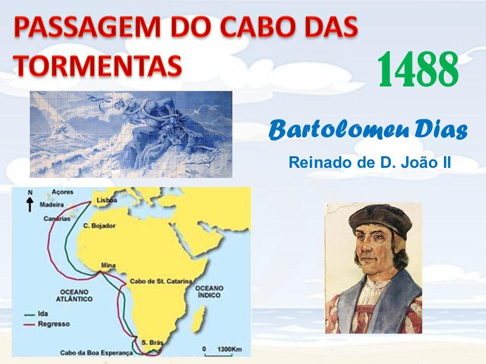 1488 PASSAGEM DO CABO DAS TORMENTAS Bartolomeu Dias