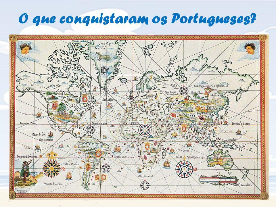 O que conquistaram os Portugueses