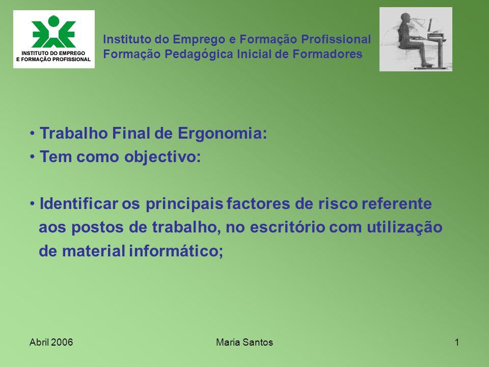 Trabalho Final de Ergonomia: Tem como objectivo: