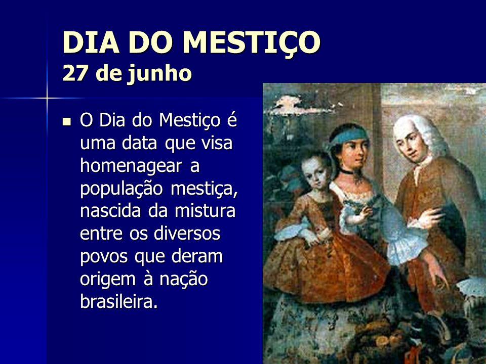 DIA DO MESTIÇO 27 de junho