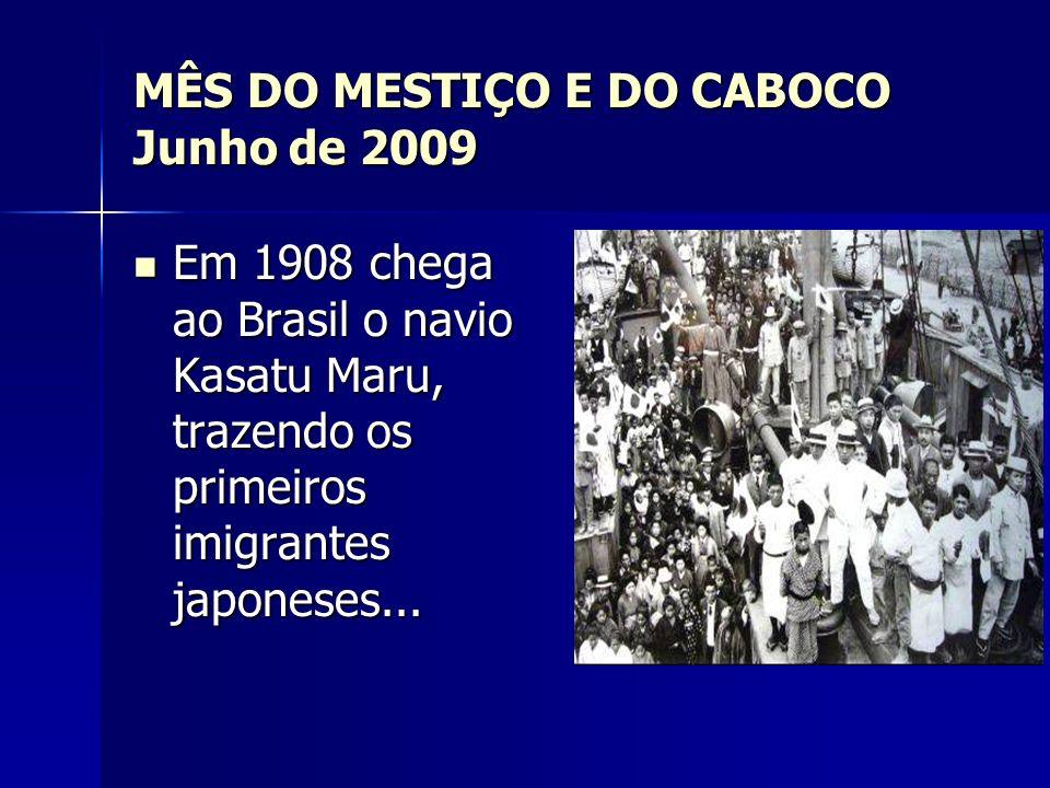 MÊS DO MESTIÇO E DO CABOCO Junho de 2009