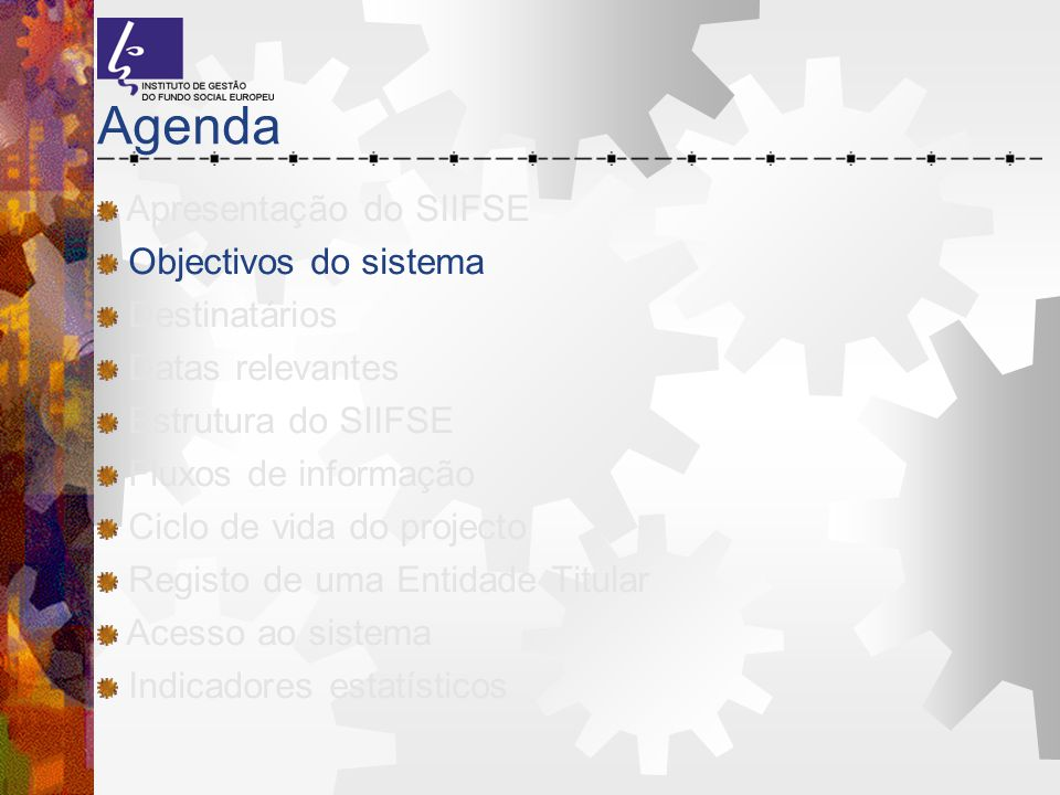 Agenda Apresentação do SIIFSE Objectivos do sistema Destinatários