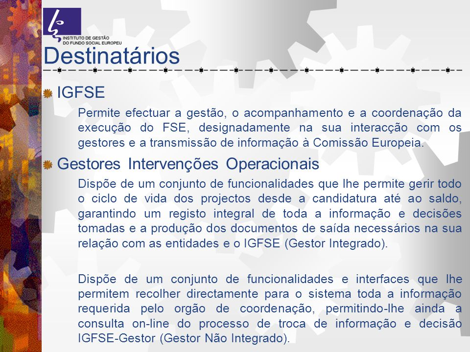 Destinatários IGFSE Gestores Intervenções Operacionais