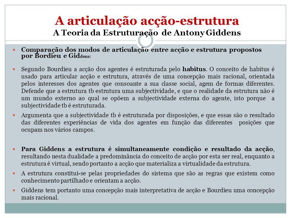 A articulação acção-estrutura A Teoria da Estruturação de Antony Giddens