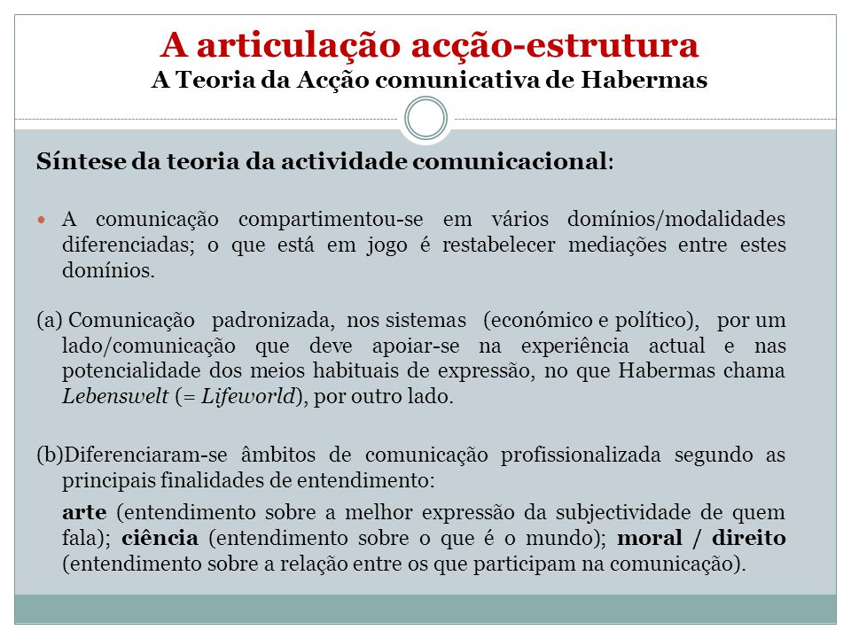 A articulação acção-estrutura A Teoria da Acção comunicativa de Habermas