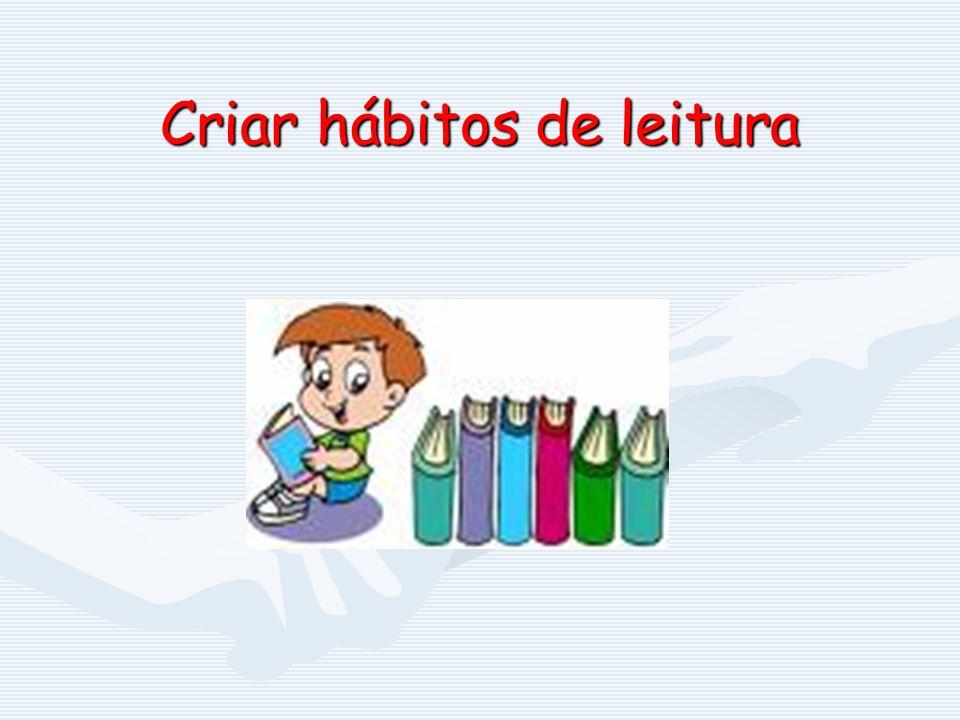 Criar hábitos de leitura