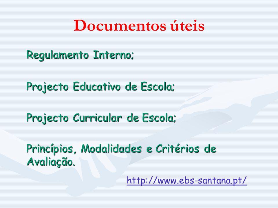 Documentos úteis Regulamento Interno; Projecto Educativo de Escola;