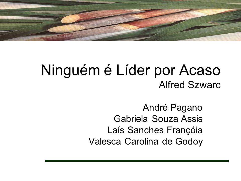 Ninguém é Líder por Acaso Alfred Szwarc