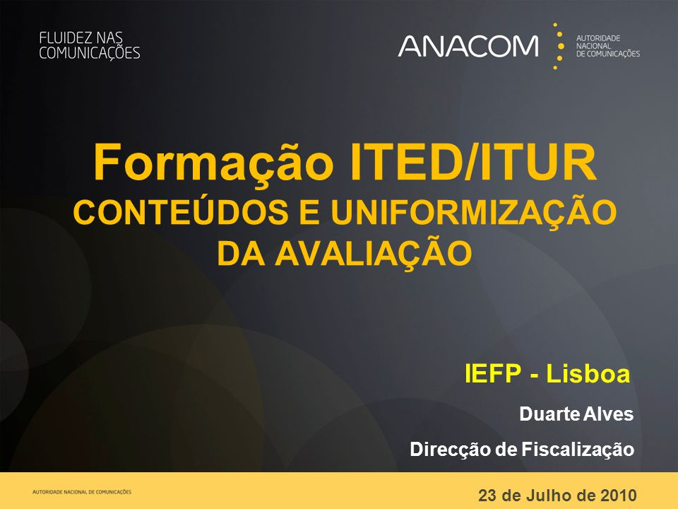 Formação ITED/ITUR CONTEÚDOS E UNIFORMIZAÇÃO DA AVALIAÇÃO