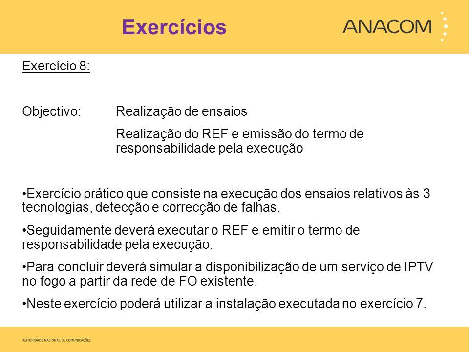 Exercícios Exercício 8: Objectivo: Realização de ensaios