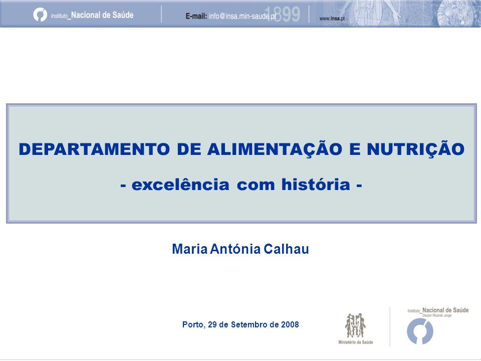 DEPARTAMENTO DE ALIMENTAÇÃO E NUTRIÇÃO - excelência com história -