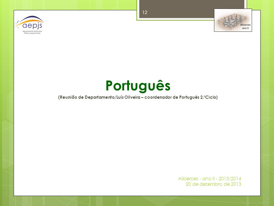 Português Alicerces - ano II - 2013/2014 20 de dezembro de 2013