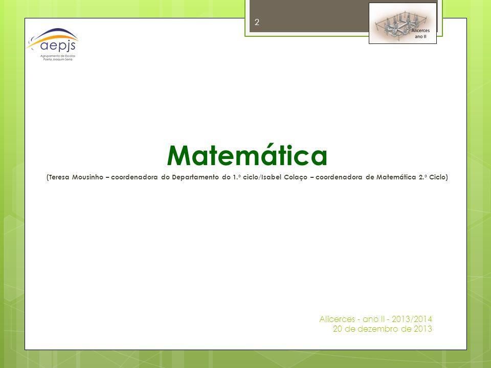 Matemática Alicerces - ano II - 2013/2014 20 de dezembro de 2013