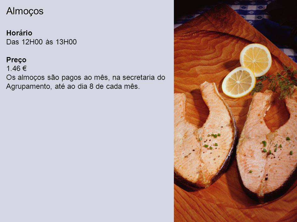 Almoços Horário Das 12H00 às 13H00 Preço 1.46 €