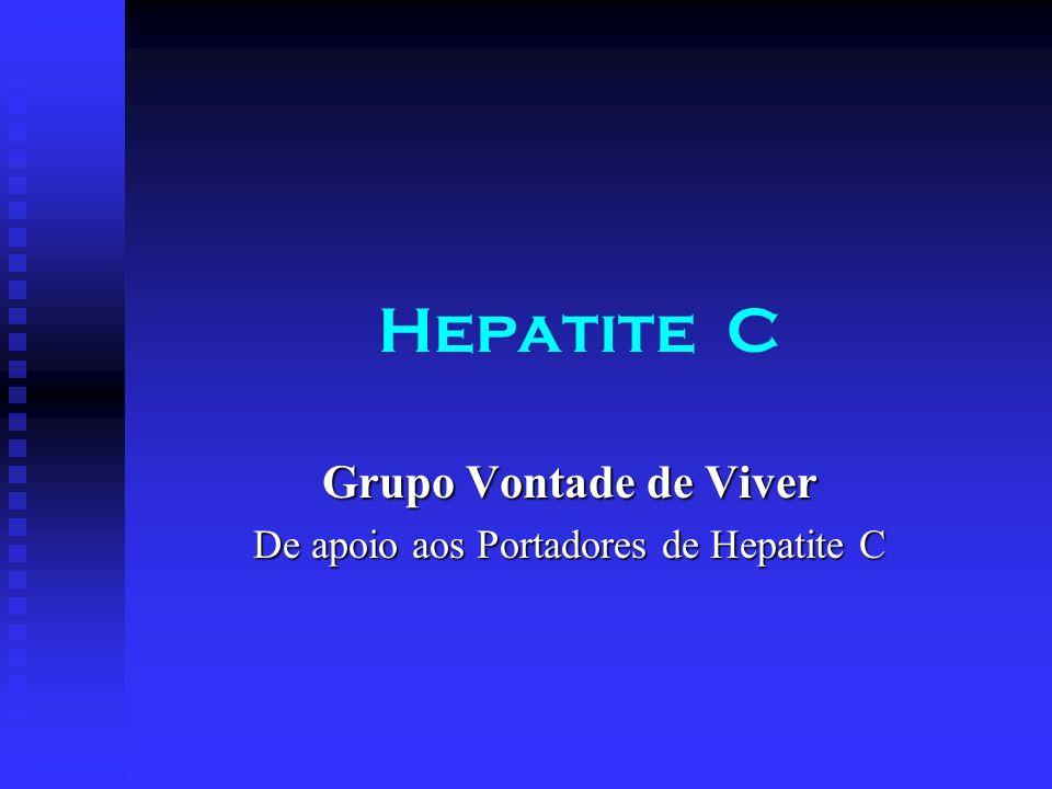 Grupo Vontade de Viver De apoio aos Portadores de Hepatite C