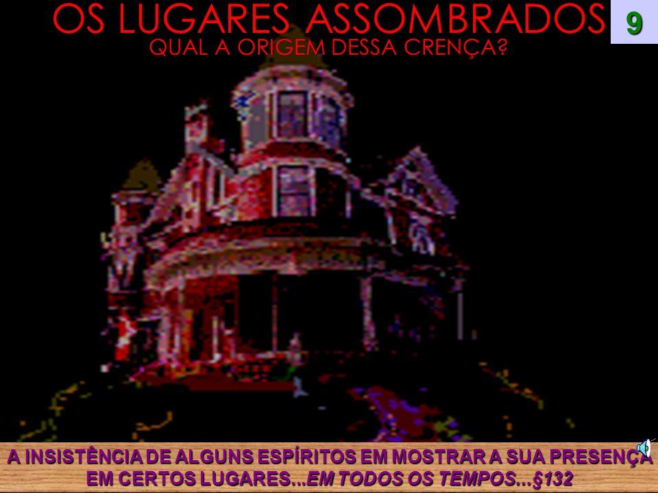 OS LUGARES ASSOMBRADOS QUAL A ORIGEM DESSA CRENÇA