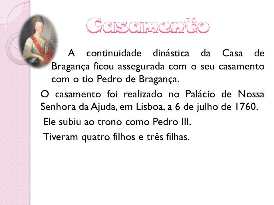 Casamento A continuidade dinástica da Casa de Bragança ficou assegurada com o seu casamento com o tio Pedro de Bragança.