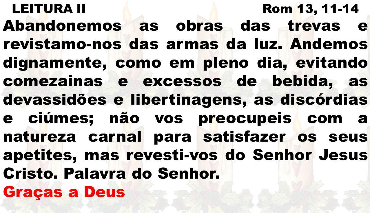 LEITURA II Rom 13, 11-14