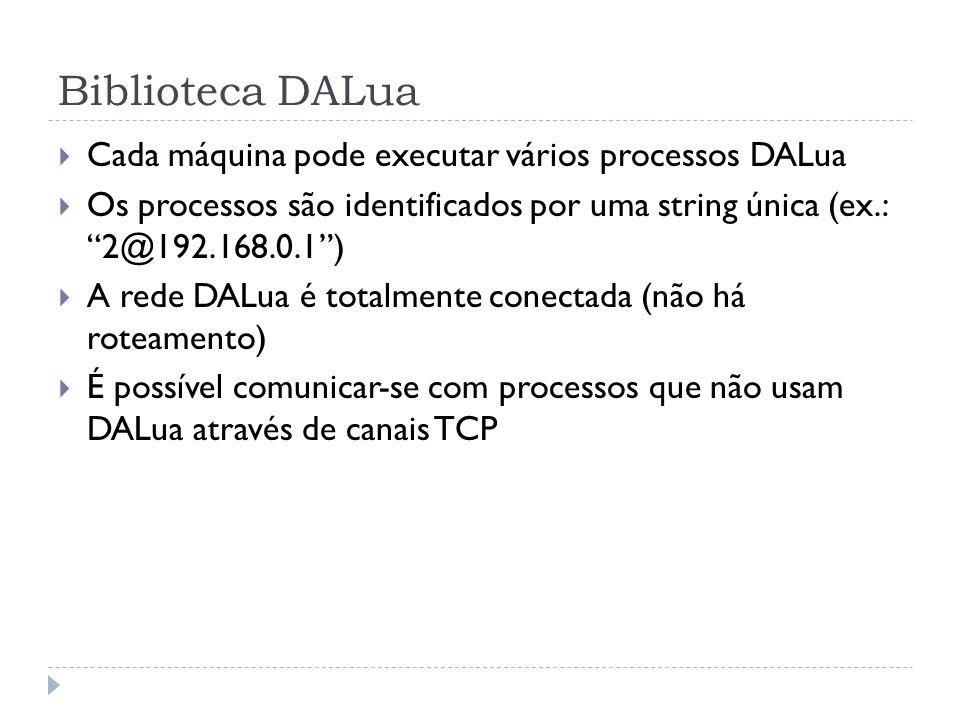Biblioteca DALua Cada máquina pode executar vários processos DALua
