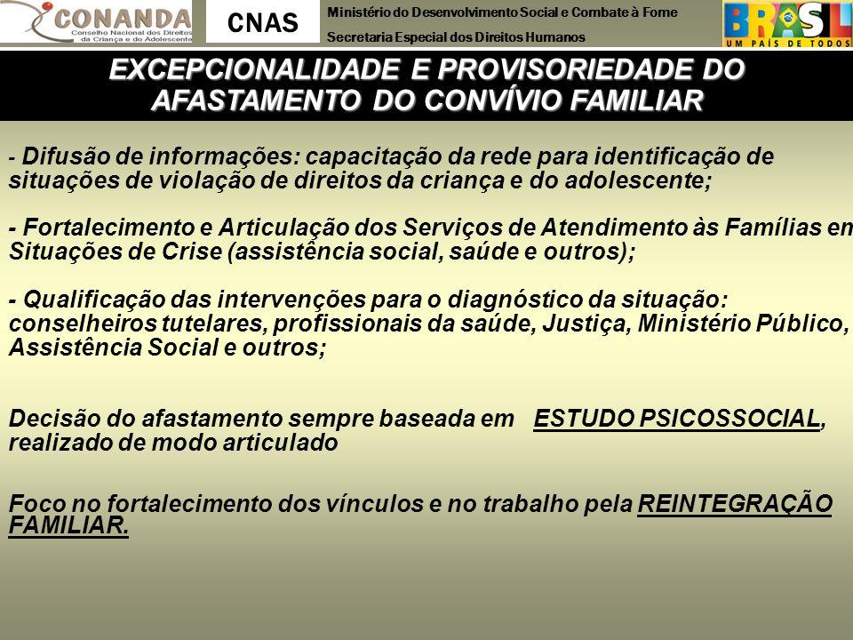 EXCEPCIONALIDADE E PROVISORIEDADE DO AFASTAMENTO DO CONVÍVIO FAMILIAR