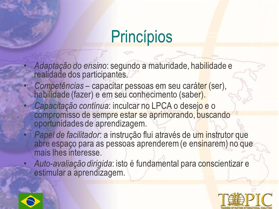 PrincípiosAdaptação do ensino: segundo a maturidade, habilidade e realidade dos participantes.
