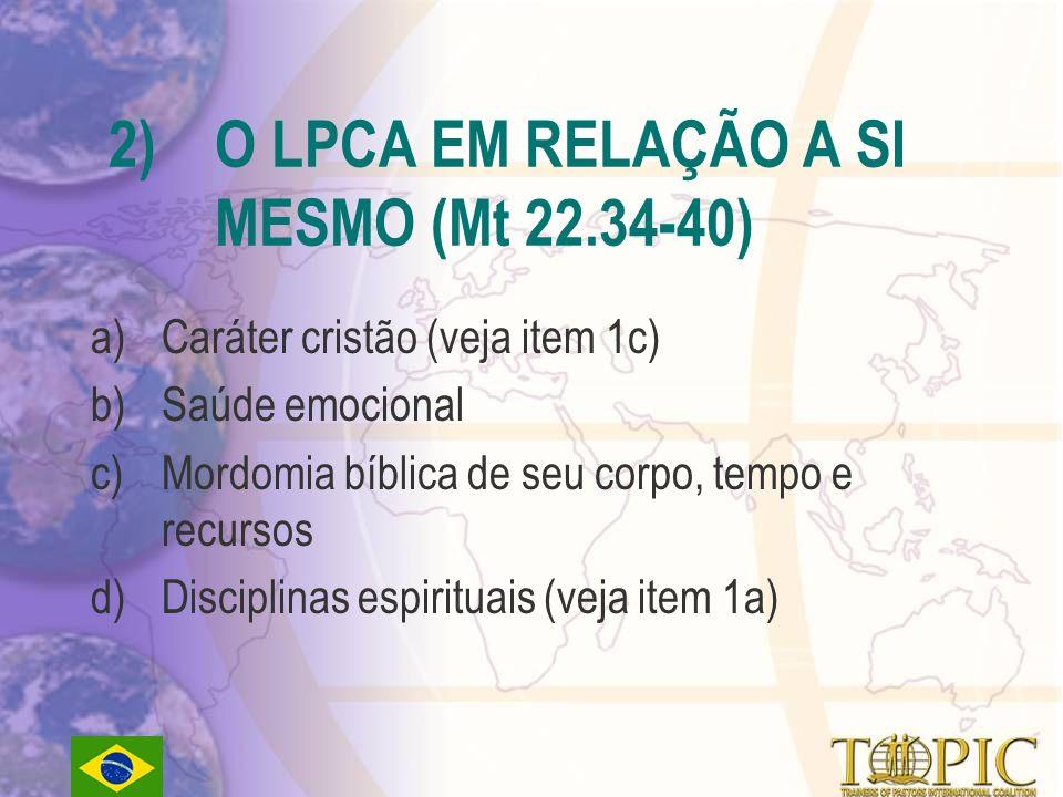 2) O LPCA EM RELAÇÃO A SI MESMO (Mt 22.34-40)