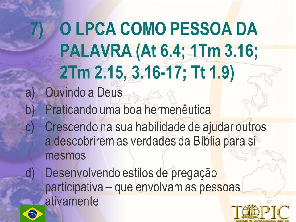 7). O LPCA COMO PESSOA DA. PALAVRA (At 6. 4; 1Tm 3. 16;. 2Tm 2. 15, 3