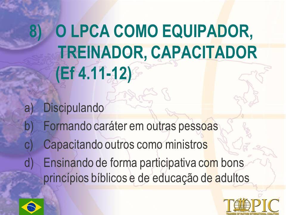 O LPCA COMO EQUIPADOR, TREINADOR, CAPACITADOR (Ef 4.11-12)