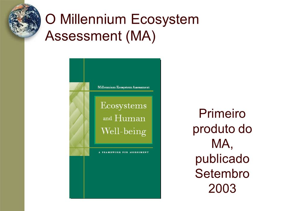 O Millennium Ecosystem Assessment (MA)