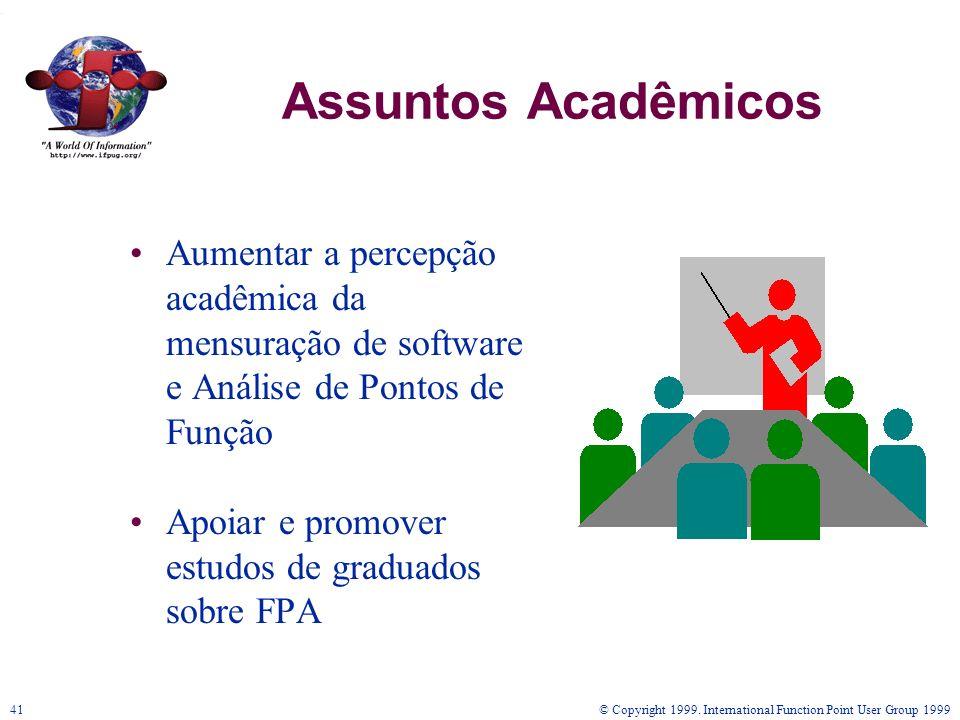Assuntos Acadêmicos Aumentar a percepção acadêmica da mensuração de software e Análise de Pontos de Função.