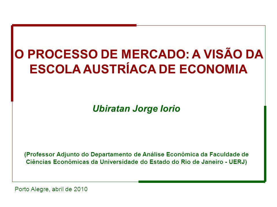 O PROCESSO DE MERCADO: A VISÃO DA ESCOLA AUSTRÍACA DE ECONOMIA