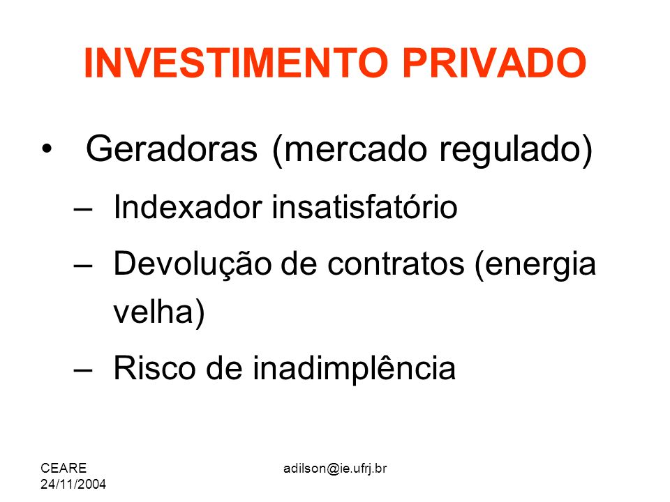 INVESTIMENTO PRIVADO Geradoras (mercado regulado)