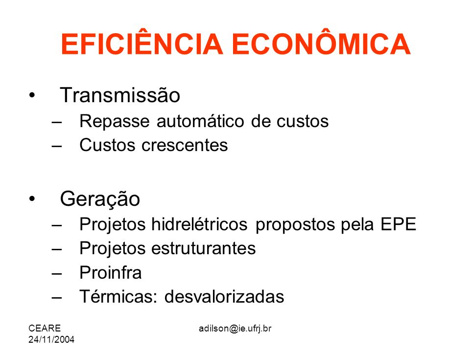 EFICIÊNCIA ECONÔMICA Transmissão Geração Repasse automático de custos