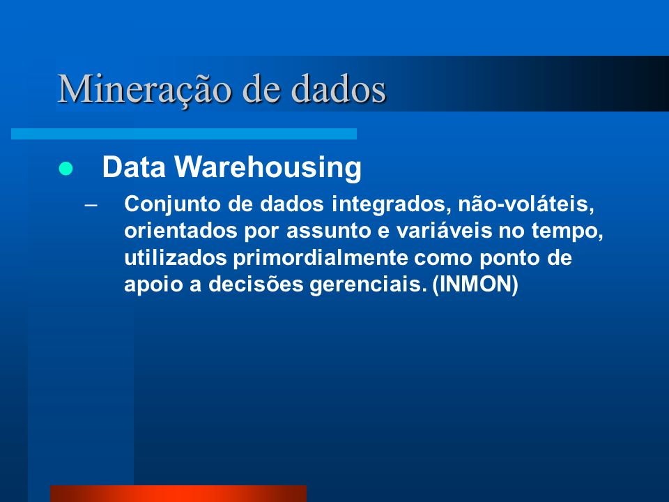 Mineração de dados Data Warehousing