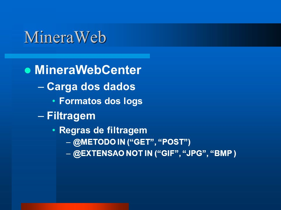 MineraWeb MineraWebCenter Carga dos dados Filtragem Formatos dos logs