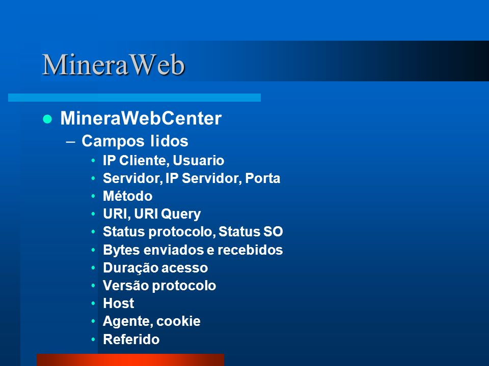 MineraWeb MineraWebCenter Campos lidos IP Cliente, Usuario