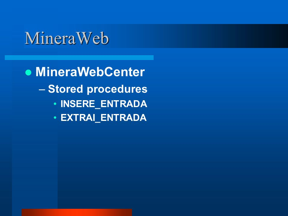 MineraWeb MineraWebCenter Stored procedures INSERE_ENTRADA
