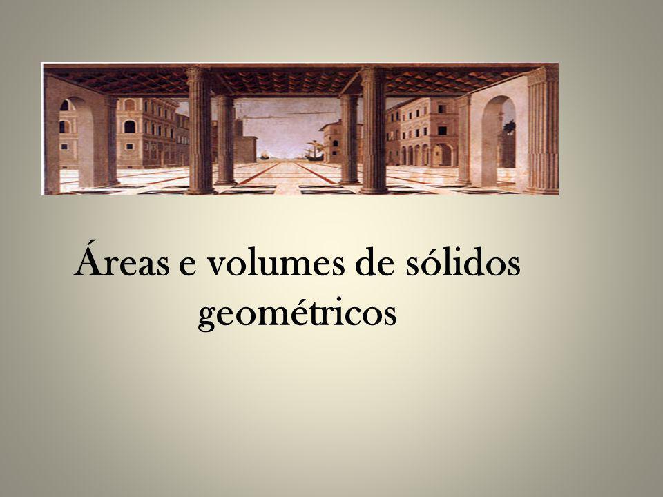 Áreas e volumes de sólidos geométricos