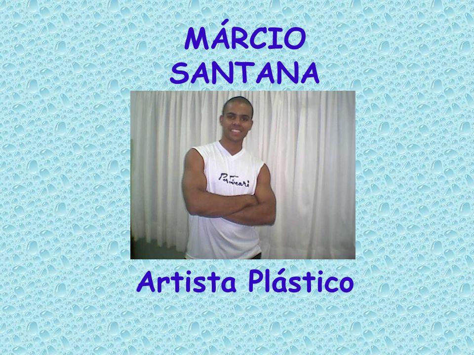 MÁRCIO SANTANA Artista Plástico