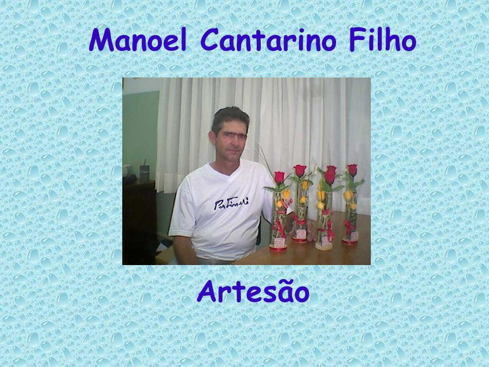 Manoel Cantarino Filho Artesão