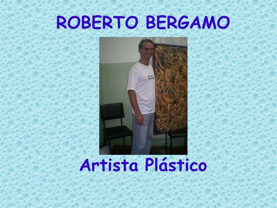 ROBERTO BERGAMO Artista Plástico